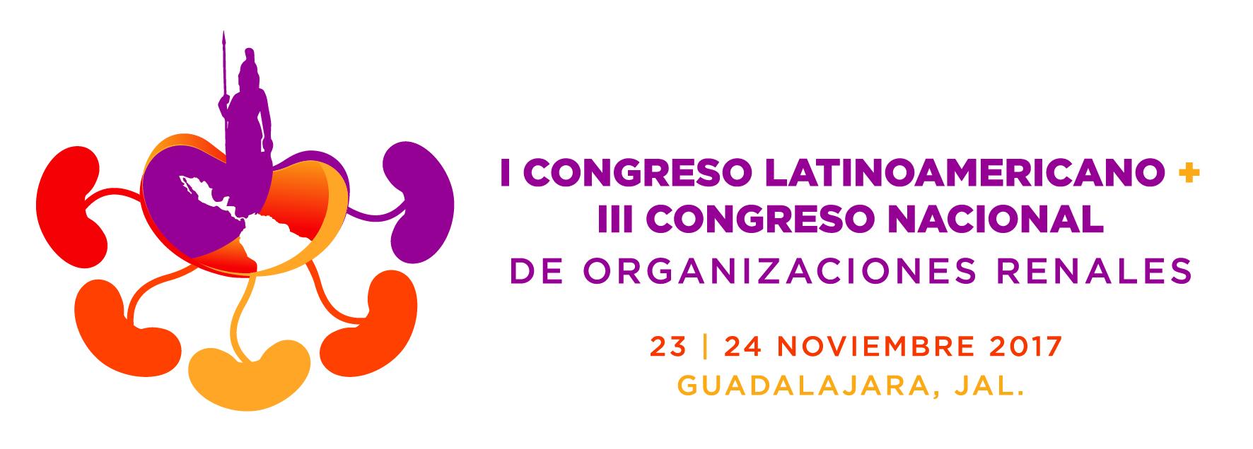 III CONGRESO NACIONAL – I CONGRESO LATINOAMERICANO DE ORGANIZACIONES RENALES y II REUNIÓN DE CONSEJOS Y CENTROS ESTATALES DE TRASPLANTES Y COORDINACIONES INSTITUCIONALES.